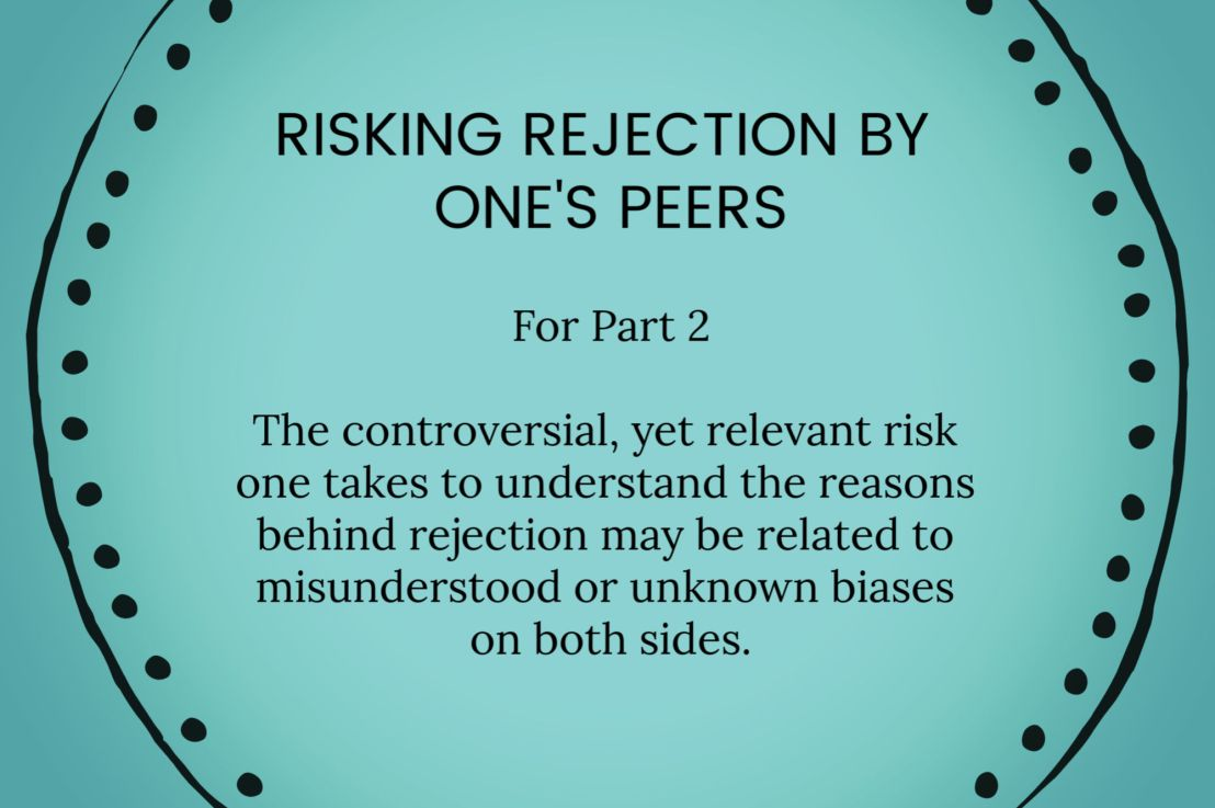 Risking Rejection by Peers, Past and Present – PART 2