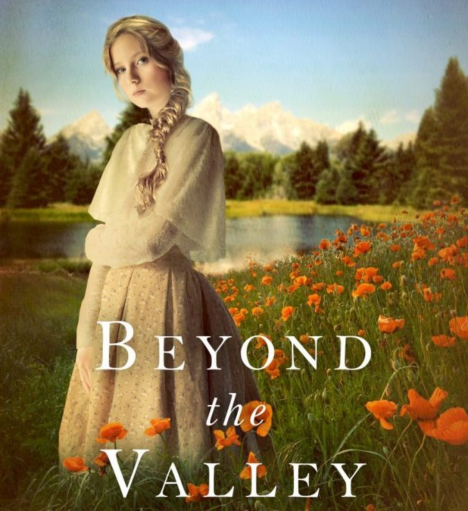 Beyond the Valley: Book 1 of the No Eye Has Seen Series